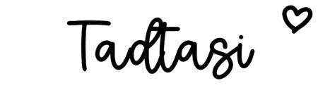 About the baby nameTadtasi, at Click Baby Names.com