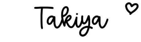 About the baby nameTakiya, at Click Baby Names.com