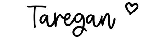 About the baby nameTaregan, at Click Baby Names.com