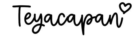 About the baby nameTeyacapan, at Click Baby Names.com