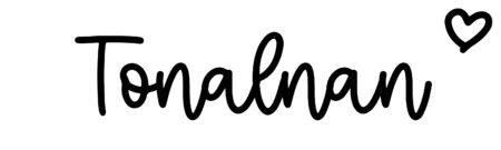 About the baby nameTonalnan, at Click Baby Names.com