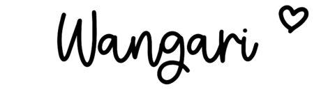 About the baby nameWangari, at Click Baby Names.com
