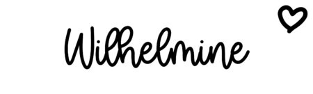 About the baby nameWilhelmine, at Click Baby Names.com