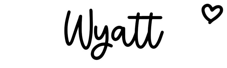 About the baby nameWyatt, at Click Baby Names.com